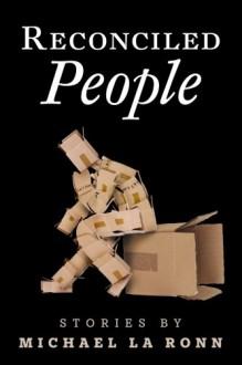 Reconciled People: Stories - Michael La Ronn