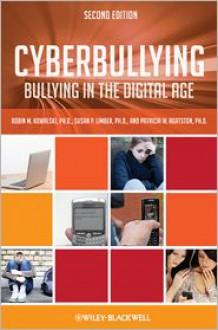 Cyberbullying: Bullying in the Digital Age - Robin M. Kowalski,Susan P. Limber,Patricia W. Agatston