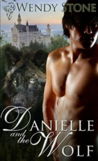 Danielle and the Wolf - Wendy Stone