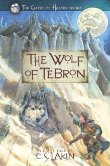 The Wolf of Tebron - C.S. Lakin