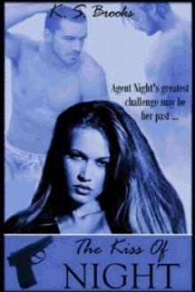 Kiss of Night [Agent Night Series, Vol 2] - K.S. Brooks