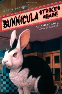 Bunnicula Strikes Again! - James Howe, Alan Daniel