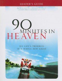 90 Minutes in Heaven: See Life's Troubles in a Whole New Light - Don Piper, Cecil Murphey