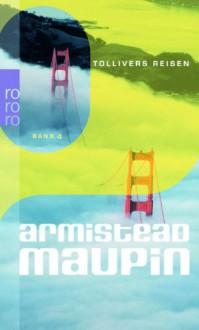 Tollivers Reisen (Stadtgeschichten, #4) - Armistead Maupin, Carl Weissner
