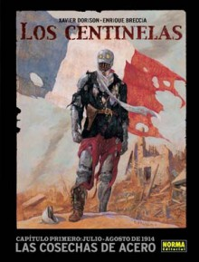 Los Centinelas #1: Las cocechas de acero, capítulo primero: julio-agosto de 1914 - Xavier Dorison, Enrique Breccia