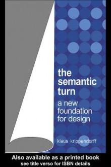 The Semantic Turn: A New Foundation for Design - Klaus H. Krippendorff