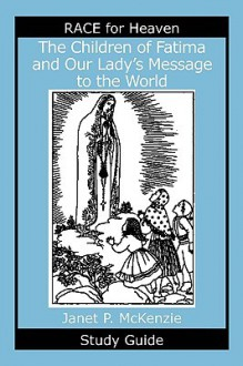 The Children of Fatima and Our Lady's Message to the World Study Guide - Janet P. McKenzie