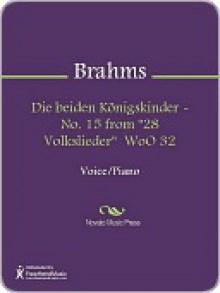 """Die beiden Konigskinder - No. 15 from """"28 Volkslieder"""" WoO 32 - Johannes Brahms"""