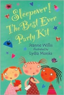 Sleepover!: The Best Ever Party Kit - Jeanne Willis
