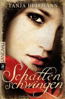 Schattenschwingen - Tanja Heitmann