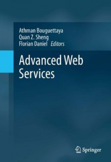 Advanced Web Services - Athman Bouguettaya, Quan Z. Sheng, Florian Daniel