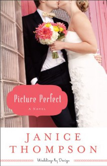 Picture Perfect - Janice Thompson
