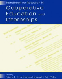 Handbook for Research in Cooperative Education and Internships - Patricia L Linn, Adam Howard, Eric Miller