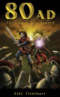 80AD The Jewel of Asgard Book 1 - Aiki Flinthart
