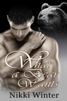 What a Bear Wants - Nikki Winter