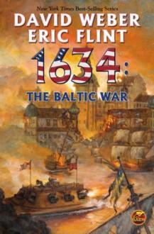 1634: The Baltic War - David Weber, Eric Flint