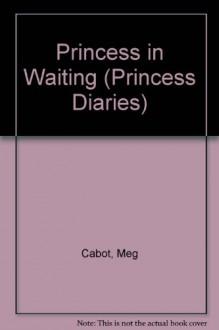 Princess in Waiting - Meg Cabot