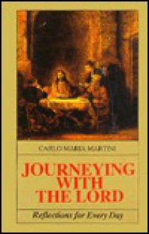Journeying with the Lord: Reflections for Everyday - Carlo Maria Martini