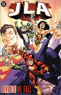 JLA, Vol. 8: Divided We Fall - Mark Waid, Bryan Hitch, Paul Neary, J.H. Williams III, Javier Saltares, Phil Jimenez, Ty Templeton, Dog Mahnke, Mark Pajarillo, Mike S. Miller