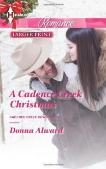 A Cadence Creek Christmas - Donna Alward