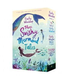 Emily Windsnap: Three Swishy Mermaid Tales: Books 1-3 - Liz Kessler