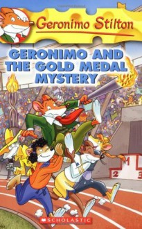 Geronimo and The Gold Medal Mystery - Geronimo Stilton