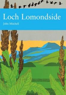 Loch Lomondside - John Mitchell, Richard West, S. M. Walters, Derek A. Ratcliffe, David Streeter, Sarah A. Corbet