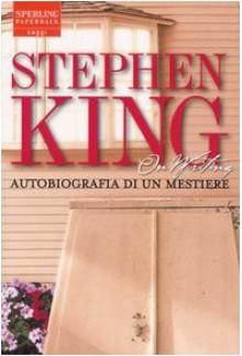 On writing. Autobiografia di un mestiere - Tullio Dobner, Stephen King