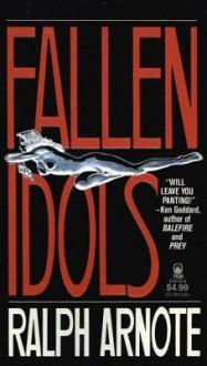 Fallen Idols - Ralph Arnote
