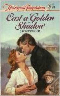 Cast A Golden Shadow - Jackie Weger