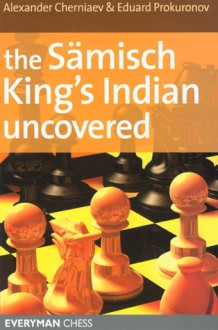 The Samisch King's Indian Uncovered - John-Paul Wallace, John-Paul Wallace