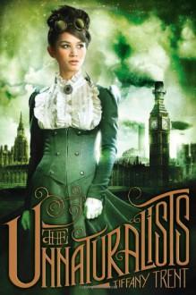 The Unnaturalists - Tiffany Trent
