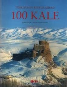 Türkiye'nin Kültür Mirası 100 Kale - Faruk Pekin, Hayri Fehmi Yılmaz