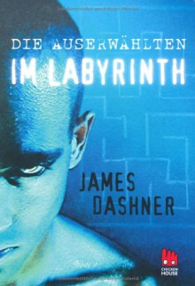 Die Auserwählten - Im Labyrinth (Maze Runner, #1) - James Dashner,Anke Caroline Burger