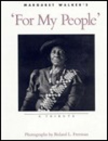 "Margaret Walker's ""For My People"": A Tribute - Roland Freeman, Roland L. Freeman"