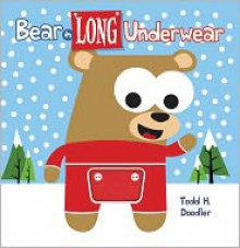 Bear in Long Underwear - Todd H. Doodler, Todd Harris Goldman