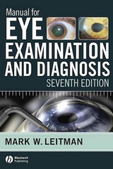 Manual for Eye Examination and Diagnosis - Mark Leitman