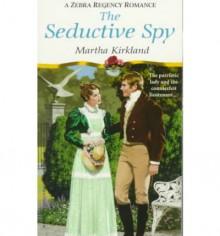 The Seductive Spy - Martha Kirkland