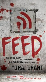 Feed (The Newsflesh Trilogy) - Mira Grant