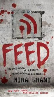 Feed (The Newsflesh Trilogy) - Mira Grant