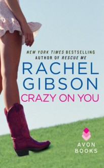 Crazy On You - Rachel Gibson