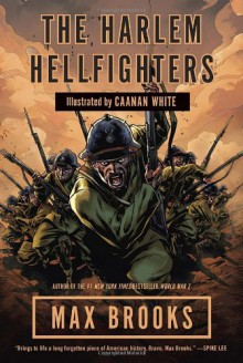 The Harlem Hellfighters - Max Brooks