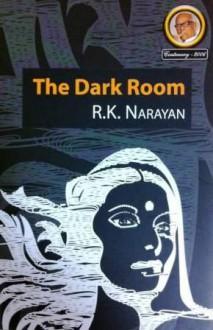 The Dark Room - R.K. Narayan, Rasipuram K Narayan