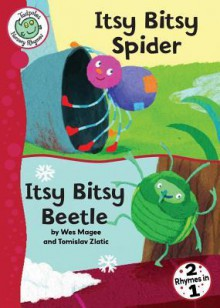 Itsy Bitsy Spider and Itsy Bitsy Beetle - Wes Magee, Tomislav Zlatic