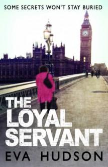 The Loyal Servant: A Very British Political Thriller (The Women Sleuths Series) - Eva Hudson