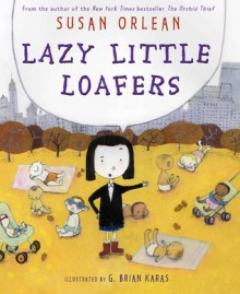 Lazy Little Loafers - Susan Orlean, G. Brian Karas
