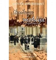 Sbuhija Mohlija u Stejjer Ohra - Guy de Maupassant, Toni Aquilina, D. es L.