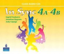 In Sync 4 Class Audiocds A & B - Ingrid Freebairn, Jonathan Bygrave, Judy Copage