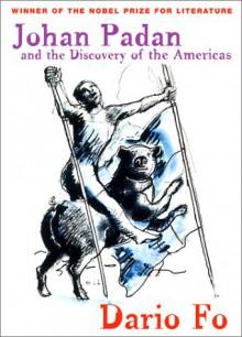 Johan Padan and the Discovery of the Americas - Dario Fo, Ron Jenkins