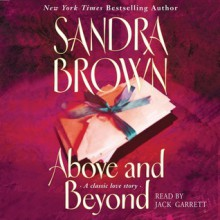 Above and Beyond (Audio) - Sandra Brown, Jack Garrett